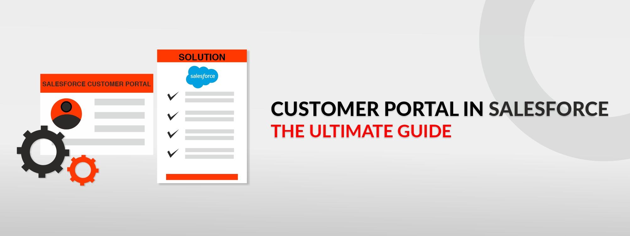 Customer Portal In Salesforce – The Ultimate Guide