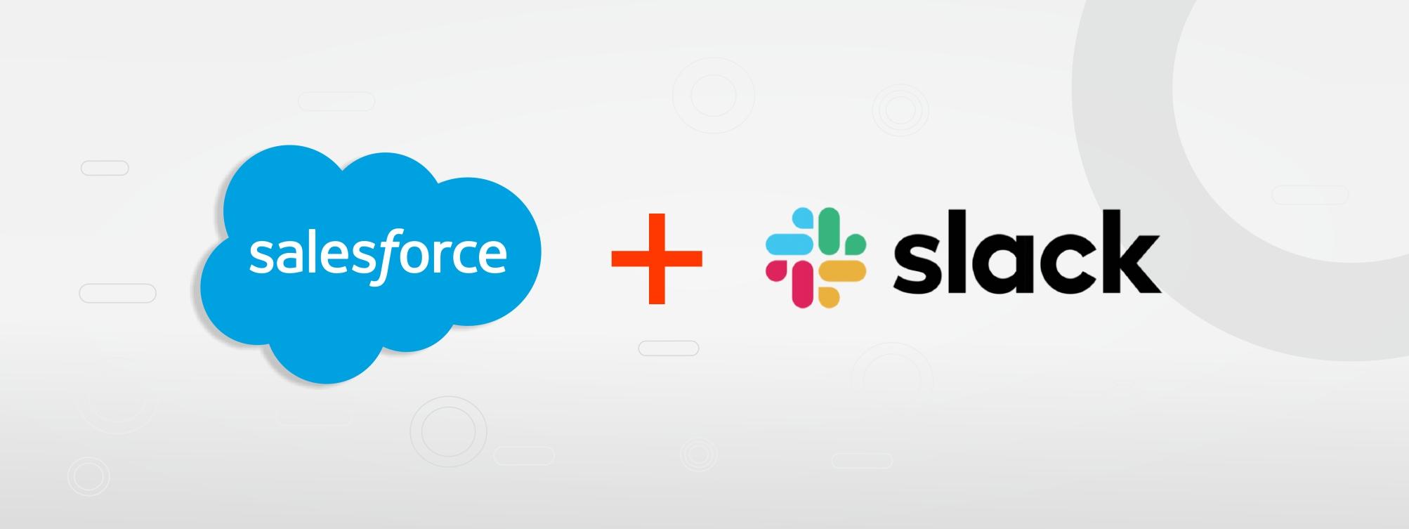 Salesforce Acquires Slack – A Workplace Messaging App For $27.7 Billion